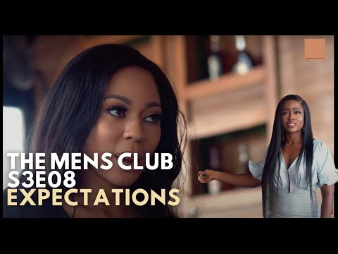 THE MENS CLUB SEASON 3 EPISODE 8 EXPECTATIONS | EPISODE 7 REVIEW | THINGS GET MESSY