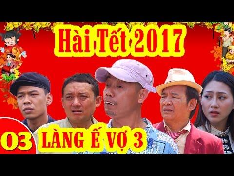 Phim Hài Tết 2017 | Làng ế Vợ 3 - Tập 3 | Trung Ruồi, Yến Xôi, Chiến Thắng, Bình Trọng - Thời lượng: 1:05:23.