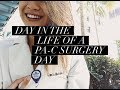 Day In the Life of a Physician Assistant- Surgery Day