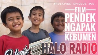 Video HALO RADIO #polapike (FILM PENDEK NGAPAK KEBUMEN) MP3, 3GP, MP4, WEBM, AVI, FLV Maret 2019