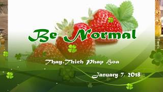 Be Normal - Thay. Thich Phap Hoa (Tv.TrucLam, Jan.7, 2018)