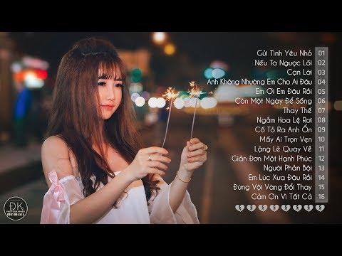 Những Ca Khúc Nhạc Trẻ Hay Nhất 2018 - 30 Bài Hát Nhạc Trẻ Gây Nghiện Làm Triệu Con Tim Tan Nát - Thời lượng: 2:20:59.