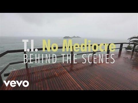 T.I. - No Mediocre - Behind The Scenes ft. Iggy Azalea