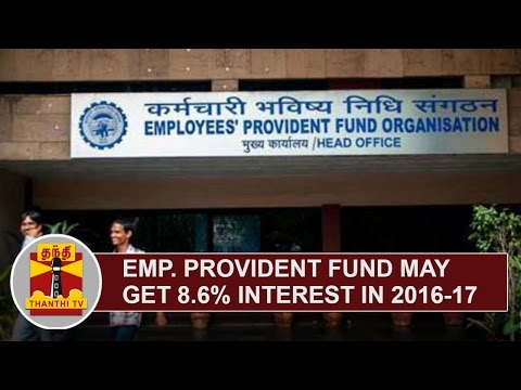 Employee-Provident-Fund-may-get-8-6%-Interest-in-2016-17-Thanthi-TV