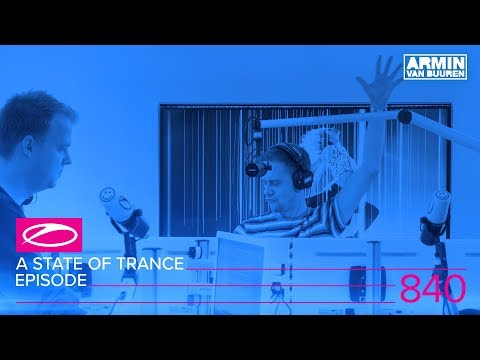 A State Of Trance Episode 840 (#ASOT840) (видео)
