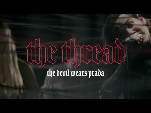 The Devil Wears Prada - The Thread (Official Music Video)