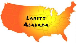 Lanett (AL) United States  City new picture : How to Say or Pronounce USA Cities — Lanett, Alabama