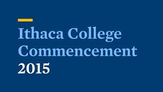 Ithaca College Commencement Ceremony 2015