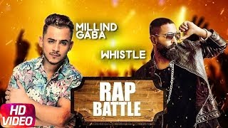 Song - Rap Battle (Full Audio Song) Singer - Whistle  Millind Gaba Editor - D Pee Gill Label - Speed Records Digitally Powered by One Digital Entertainment ...