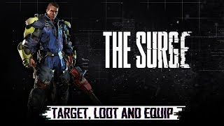 The Surge - Target, Loot and Equip Trailer