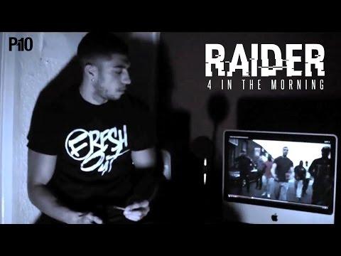RAIDER (STAYFRESH) | 4 IN THE MORNING | NET VIDEO @raiderstayfresh
