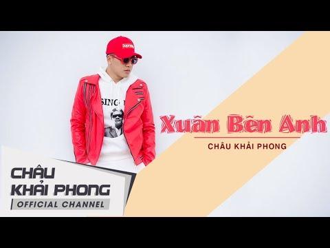 Xuân Bên Anh | Châu Khải Phong ( Audio ) - Thời lượng: 4 phút, 35 giây.