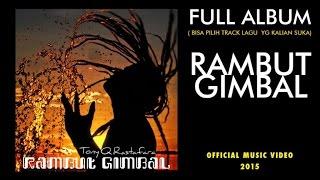 Tony Q Rastafara - Rambut Gimbal (Full Album)