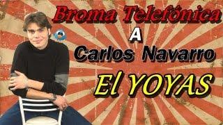 BROMA TELEFÓNICA A Carlos Navarro (El YOYAS)