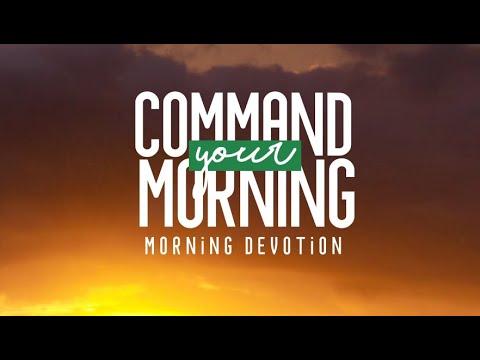 COMMAND YOUR MORNING | Dr. Michael Boadi Nyamekye - Episode 98