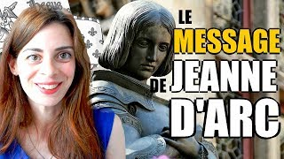 Quel message Jeanne d'Arc nous adresse-t-elle aujourd'hui ?