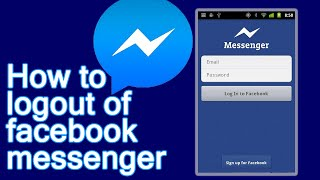 How To Logout Of Facebook Messenger On Your Android Device