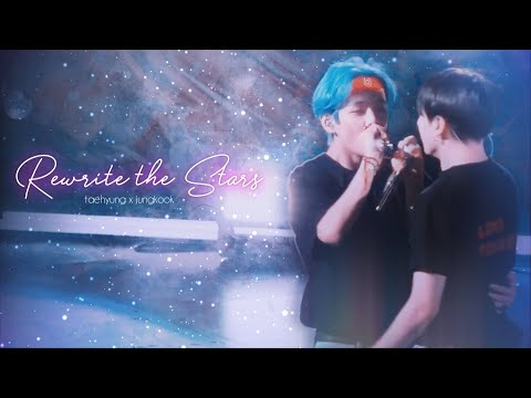 Rewrite The Stars ✘ Taekook