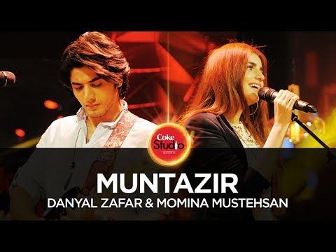 Danyal Zafar & Momina Mustehsan, Muntazir, Coke Studio Season 10, Episode 1.