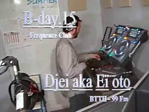 Bday Djei aka Eï Oto@99fm RpL - Frequence Club 2015 part3