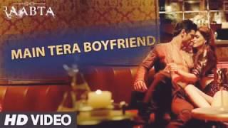 Main Tera Boyfriend Full Video Song _ Raabta _ Arijit Singh _ Neha Kakkar