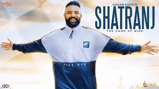 Gagan Kokri - Shatranj | Rahul Dutta | Latest Punjabi Songs 2018 | Saga Music