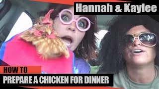 HANNAH & KAYLEE- CHICKEN FOR DINNER - YouTube