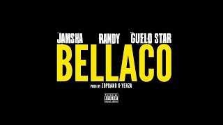 Jamsha ft. Randy Nota Loca & Guelo Star (Bellaco) Video Lyric