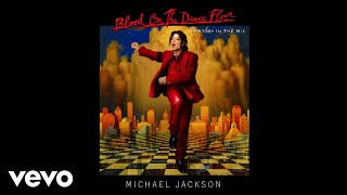 Blood On the Dance Floor: HIStory In the Mix:Buy/Listen - https://MichaelJackson.lnk.to/BOTDF!ytitsFollow The Official Michael Jackson Accounts:Spotify - https://MichaelJackson.lnk.to/BOTDFSI!ytits Facebook - https://MichaelJackson.lnk.to/BOTDFFI!ytits Twitter - https://MichaelJackson.lnk.to/BOTDFTI!ytitsInstagram - https://MichaelJackson.lnk.to/BOTDFII!ytits Website - https://MichaelJackson.lnk.to/BOTDFWI!ytits Newsletter - https://MichaelJackson.lnk.to/BOTDFNI!ytits YouTube - https://MichaelJackson.lnk.to/BOTDFYI!ytits