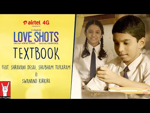 Love Shots - Full Film #3: Textbook feat. Shravani Desai | Shubham Tukaram | Swanand Kirkire