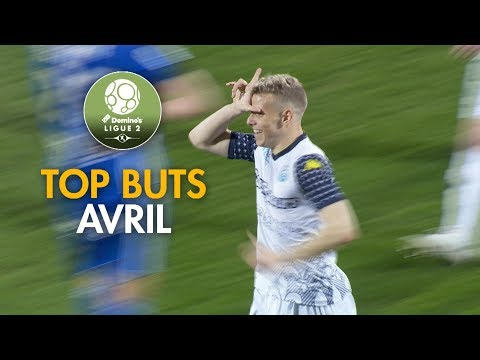 Top Buts Domino's Ligue 2 - Avril (saison 2017/2018)