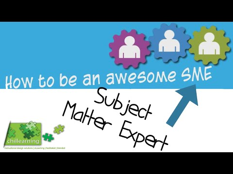 How to be an awesome Subject Matter Expert (SME)!