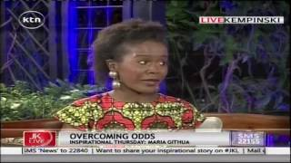Jeff Koinange Live: Maria Githua's story of Overcoming Odds, 2nd June 2016 Part 1