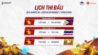 VIE vs PHI | VIE vs THA | VIE vs MYA - Bảng A - SEA Games 30 - Garena Liên Quân Mobile