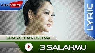 Video Bunga Citra Lestari - 3 Salahmu | Official Lyric Video MP3, 3GP, MP4, WEBM, AVI, FLV April 2018