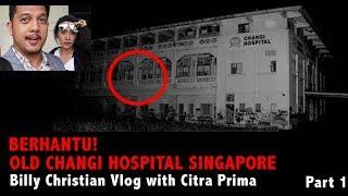 Video Nginep di Area Old Changi Hospital Yang Angker. Citra Prima & Billy Christian Vlog #1 MP3, 3GP, MP4, WEBM, AVI, FLV Januari 2019