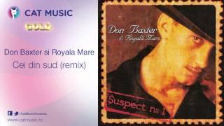 Don Baxter si Royala Mare - Cei din sud (remix)