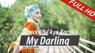 Video KAMAL AB Feat AYU KARTIKA. MY DARLING. HD VIDEO QUALITY MP3, 3GP, MP4, WEBM, AVI, FLV Oktober 2018