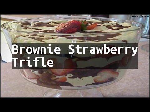 Recipe Brownie Strawberry Trifle