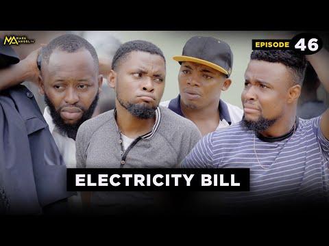 ELECTRICITY BILL - EPISODE 46 (Mark Angel Tv)