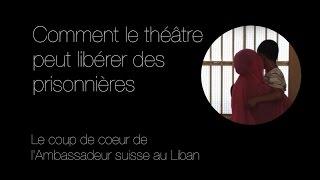 Libérer les prisonnières par le théâtre