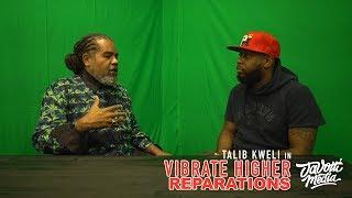 "Talib Kweli: Vibrate Higher ""Reparations"" Ft.Reverend Mark Thompson"