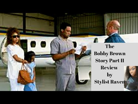 The Bobby Brown Story Part 2 Season 1 Episode 2 Review/Recap by Stylist Raven