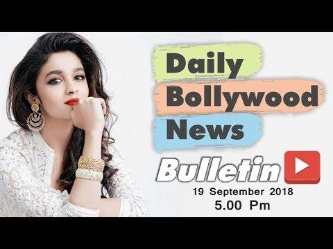 Latest Hindi Entertainment News From Bollywood | Alia Bhatt | 19 September 2018 | 5:00 PM