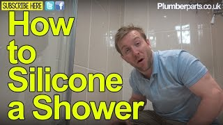 HOW TO SILICONE A SHOWER TRAY - REPAIR SEALANT - Plumbing Tips