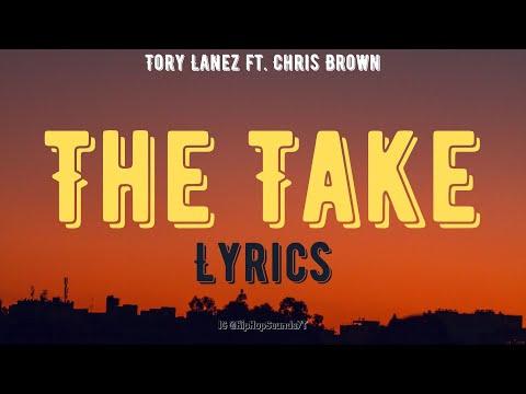 Tory Lanez - The Take (Lyrics) ft. Chris Brown