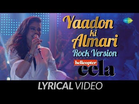Yaadon Ki Almari   Lyrical   Rock Version   Helicopter Eela   Kajol   Riddhi   Tota Roy   Palomi