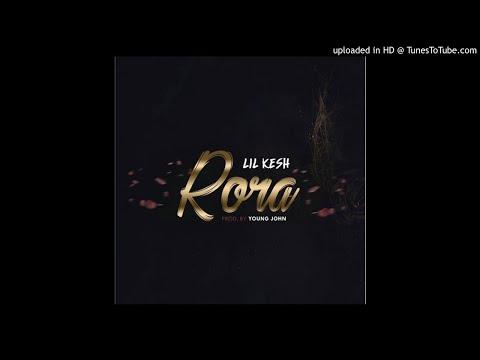 Lil Kesh - Rora (Prod. Young John)