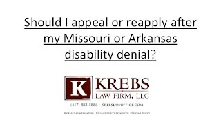 Should I appeal or reapply after my Missouri or Arkansas disability denial?
