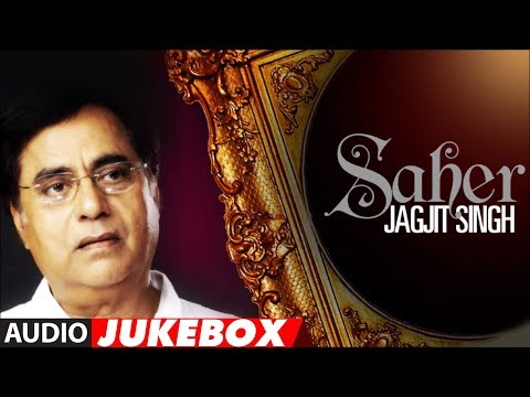 Ghazal - T-Series Popchartbusters presents full songs of SAHER album by Ghazal maestro Jagjit Singh. Jagjit Singh was the man with the silken voice who took songs to ...